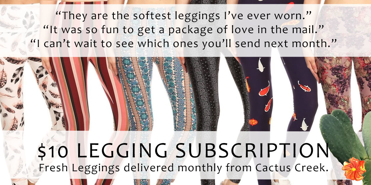 Leggings Subscription Box from Cactus Creek