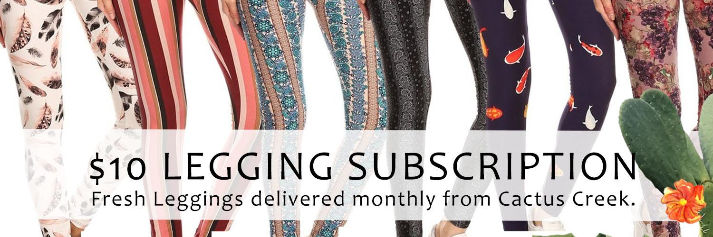 $10 Legging Subscription from Cactus Creek
