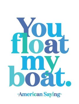 You Float my Boat Inspirational Card