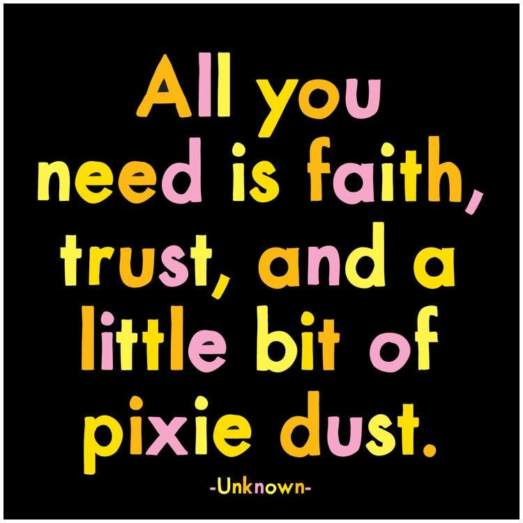 All You Need is Faith, Trust, Pixie Dust Inspirational Card