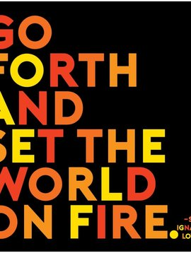 Go Forth & Set the World on Fire Inspirational Card