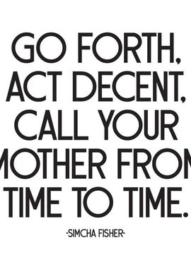 Go Forth Act Decent Call Your Mother Inspirational Card