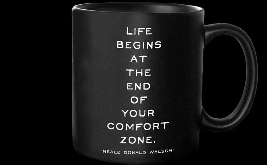 Life Begins at the End of your Comfort Zone Inspirational Mug