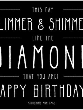 Glimmer & Shimmer Like the Diamond You Are Inspirational Card