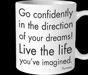 Go Confidently in the Direction of Your Dreams Inspirational Mug