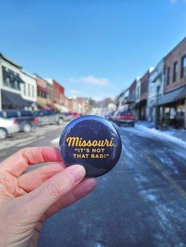 Missouri It's Not that Bad Magnet