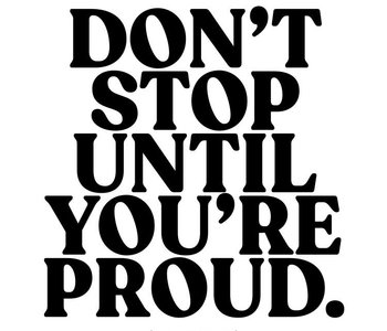Don't Stop Until You're Proud Inspirational Card