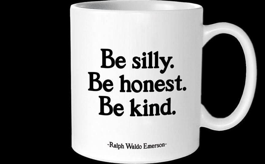 Be Silly Be Honest Be Kind Inspirational Mug