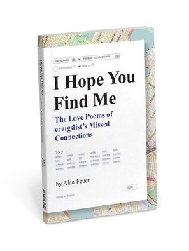 I Hope You Find Me: Love Poems of Craigslist's Missed Connections