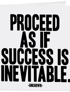 Proceed as if Success is Inevitable Inspirational Card