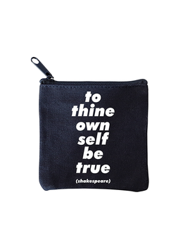 To Thine Own Self Be True Zipper Pouch