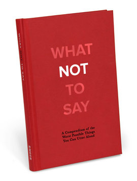 What Not to Say Hardback