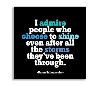 I Admire People Who Choose to Shine Inspirational Magnet