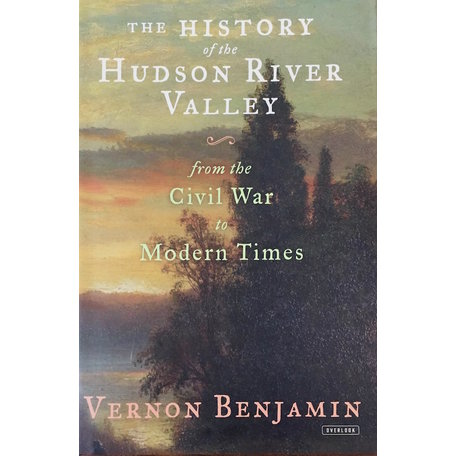 The History of Hudson River Valley from the Civil War to Modern Times