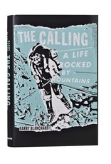 Patagonia The Calling: A Life Rocked by Mountains