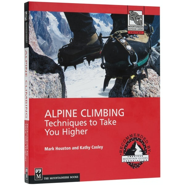Mountaineers Alpine Climbing Tecniques to Take You Higher