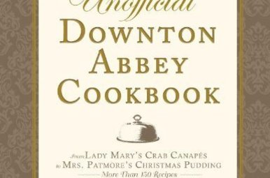 Book: Unofficial Downton Abbey Cookbook, Hardcover