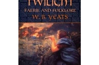 Book: The Celtic Twilight - Faerie and Folklore