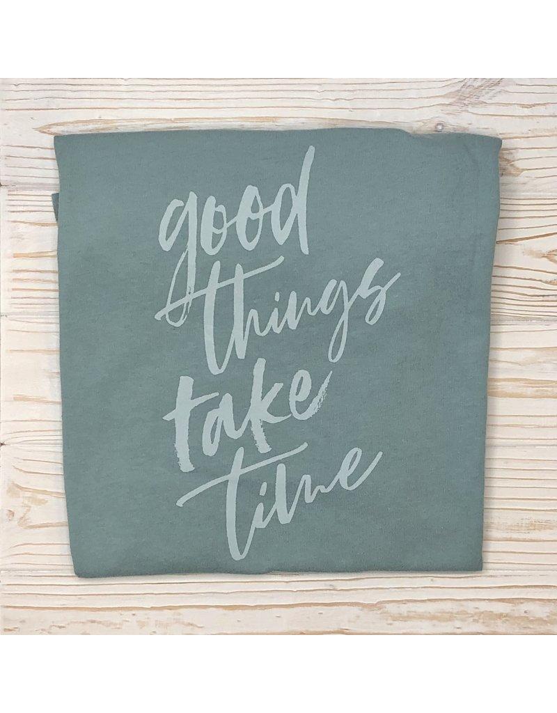 Good Things Take Time Graphic Tee