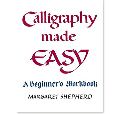 Books Calligraphy Made Easy: A Beginner's Workbook by Margaret Shepherd