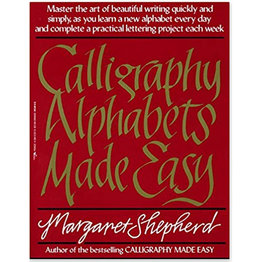 Books Calligraphy Alphabets Made Easy by Margaret Shepherd