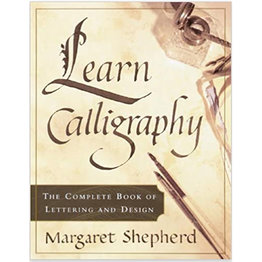 Learn Calligraphy Book by Margaret Shepherd