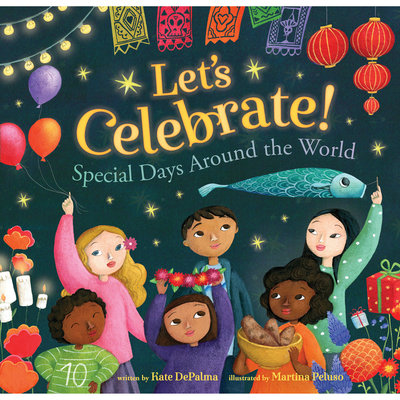 BAREFOOT BOOKS Barefoot Books Let's Celebrate! Special Days Around the World