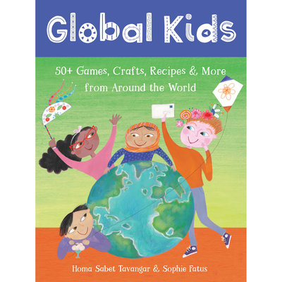 BAREFOOT BOOKS Barefoot Books Global Kids: 50+ Games, Crafts, Recipes & More