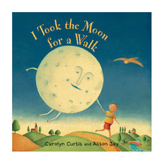 BAREFOOT BOOKS Barefoot Books I Took the Moon for a Walk