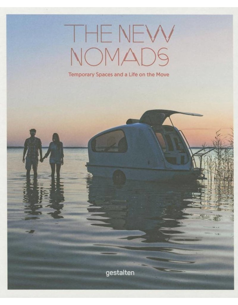 The New Nomads: Temporary Spaces and a Life on the Move