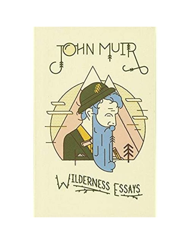 Wilderness Essays | John Muir
