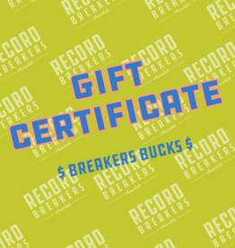 Gift Certificate / Breakers Bucks!