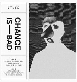Stuck / Change Is Bad