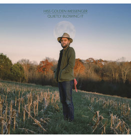 Hiss Golden Messenger / Quietly Blowing It