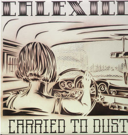 CALEXICO / CARRIED TO DUST