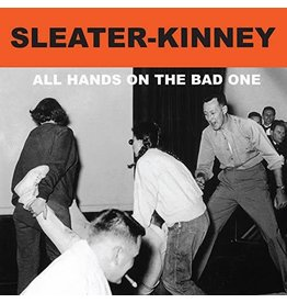 Sleater-Kinney / All Hands On The Bad One