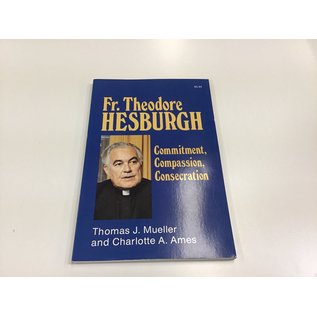 Fr. Theodore Hesburgh Commitment, Compassion, Consecration (5/19/21)