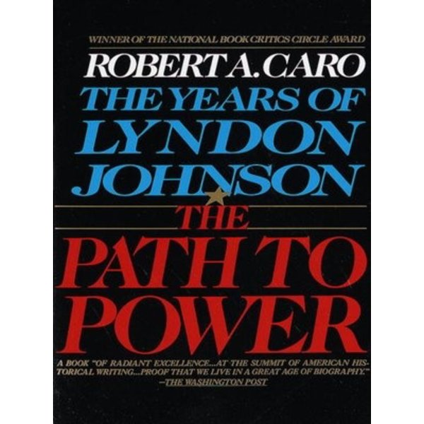 All the way with LBJ THE PATH TO POWER by ROBERT CARO