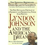 LYNDON JOHNSON AND THE AMERICAN DREAM by DORIS KEARNS GOODWIN