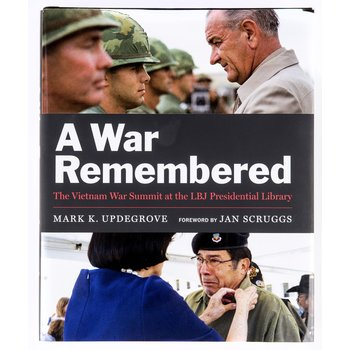 A WAR REMEMBERED: THE VIETNAM WAR SUMMIT AT THE LBJ PRESIDENTIAL LIBRARY