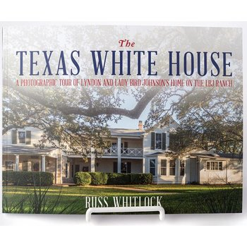 All the way with LBJ THE TEXAS WHITE HOUSE by Russ Whitlock - AUTOGRAPHED