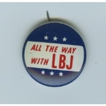 All the way with LBJ ALL THE WAY with LBJ BUTTON ca 1964