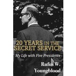 20 Years in the Secret Service Rufus Youngblood