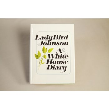 Lady Bird A White House Diary - Original Hardcover, Autographed By Lady Bird