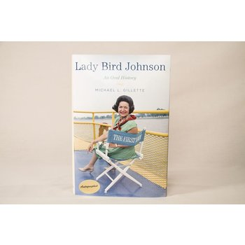 Lady Bird LADY BIRD JOHNSON: AN ORAL HISTORY HARDCOVER