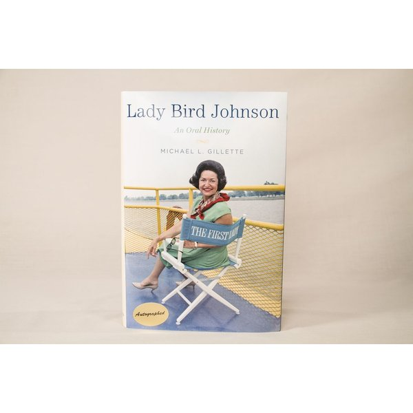 Lady Bird LADY BIRD JOHNSON: AN ORAL HISTORY AUTOGRAPHED HARDCOVER