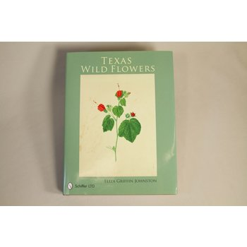 Texas Traditions TEXAS WILDFLOWERS HARDCOVER