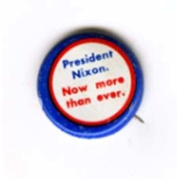 NIXON NOW MORE THAN EVER '72