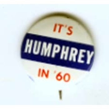 It's Humphrey in '60 Campaign Button
