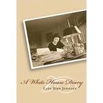 Lady Bird A WHITE HOUSE DIARY PB by LADY BIRD JOHNSON